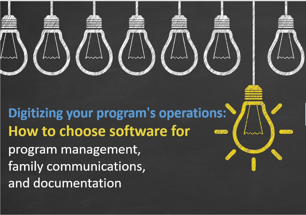 Digitizing your program's operations: Selecting Software for Early Childhood Education Programs